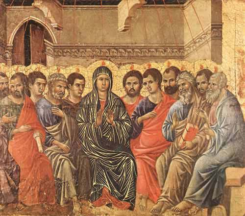 Siennese painting by Duccio (above) shows us the moment when the Bible says the Spirit descended upon the Apostles